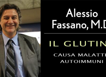 GLUTINE: E' causa di malattie autoimmuni – Dott. Alessio Fasano