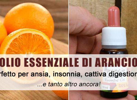 Olio essenziale di Arancio dolce. Contro ansia, insonnia, problemi digestivi, cellulite…. e tanto altro ancora